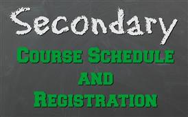 Secondary Schedule & Registration