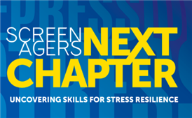Save the Date (Jan.30)- Screenagers Next Chapter: Uncovering Skills for Stress Resilience