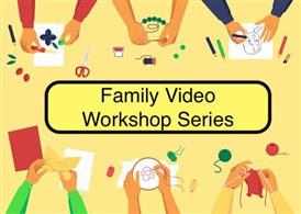 Family Video Workshop Series