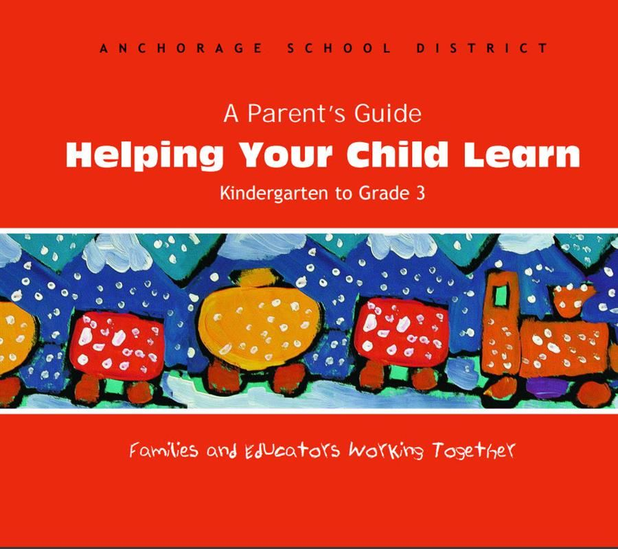A Parents Guide to Helping your child learn, grades K-3