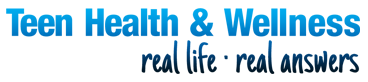 Teen Health & Wellness: real life, real answers