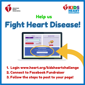 Dear Parents—  Our students are committing to heart health through the Kids Heart Challenge! Don't