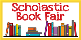 Scholastic Book Fair Oct 23 & 24 12:30 - 4:00