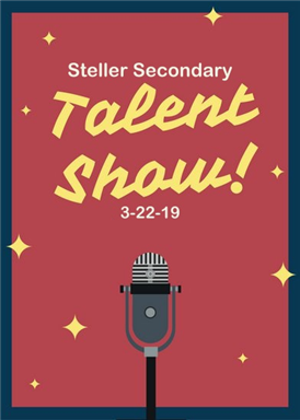 Steller Talent Show March 22nd at 6:30pm