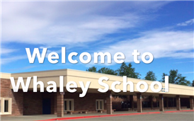 CLICK HERE TO WATCH A VIRTUAL TOUR OF WHALEY SCHOOL