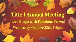Title 1 Annual Meeting, October 28th, 5-6pm