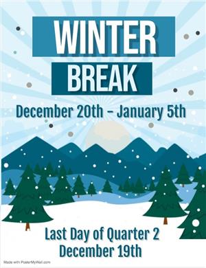 Winter Break: December 20th - January 5th